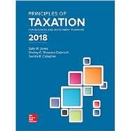 Principles of Taxation for Business and Investment Planning 2018 Edition by Jones, Sally; Rhoades-Catanach, Shelley; Callaghan, Sandra, 9781259713729