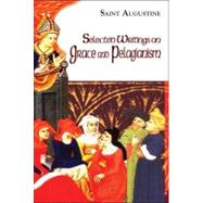 Selected Writings on Grace and Pelagianism by Augustine, Saint, Bishop of Hippo; Teske, Roland; Ramsey, Boniface, 9781565483729