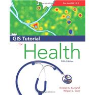 Gis Tutorial for Health by Kurland, Kristen S.; Gorr, Wilpen L., 9781589483729