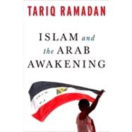 Islam and the Arab Awakening by Ramadan, Tariq, 9780199933730