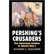 Pershing's Crusaders by Faulkner, Richard S., 9780700623730