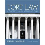 Tort Law Concepts and Applications by Michaud, Hillary J., 9780132973731