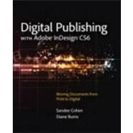 Digital Publishing With Adobe Indesign Cs6 by Cohen, Sandee; Burns, Diane, 9780321823731
