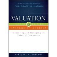 Valuation: Measuring and Managing the Value of Companies: University Edition by Koller, Tim; Goedhart, Marc; Wessels, David, 9781118873731