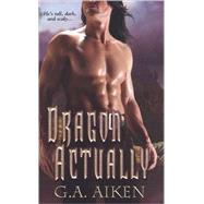 Dragon Actually by AIKEN, G.A., 9781420103731