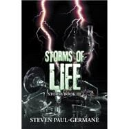 Storms of Life by Paul-germane, Steven, 9781504973731