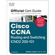 CCNA Routing and Switching ICND2 200-101 Official Cert Guide by Odom, Wendell, 9781587143731
