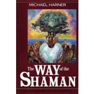 The Way of the Shaman by Harner, Michael, 9780062503732