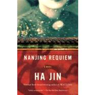 Nanjing Requiem by JIN, HA, 9780307743732