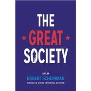 The Great Society A Play by Schenkkan, Robert, 9780802123732