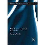 Sociology of Economic Innovation by Ramella; Francesco, 9781138803732