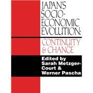 Japan's Socio-Economic Evolution: Continuity and Change by Metzger-Court,Sarah, 9781138973732
