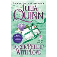 To Sir Phillip, With Love by Quinn, Julia, 9780062353733