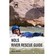 Nols River Rescue Guide by Ostis, Nate; Carver, Elizabeth; Henley, Caroline, 9780811713733