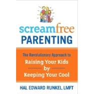 ScreamFree Parenting by RUNKEL, HAL LMFT, 9781400073733