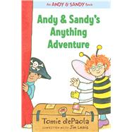 Andy & Sandy's Anything Adventure by dePaola, Tomie; Lewis, Jim; dePaola, Tomie, 9781534413733