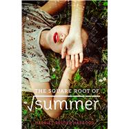 The Square Root of Summer by Reuter Hapgood, Harriet, 9781626723733