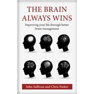 The Brain Always Wins by Sullivan, John P.; Parker, Chris, 9781909273733