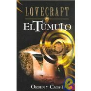 Orden Y Caos I : El Tumulo / Stories: El Tumulo by Lovecraft, H. P., 9788441413733