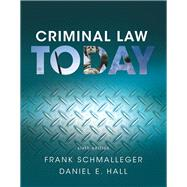 Criminal Law Today by Schmalleger, Frank; Hall, Daniel E., 9780134163734