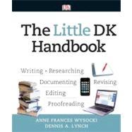 The Little DK Handbook by Wysocki, Anne Frances; Lynch, Dennis A., 9780205823734