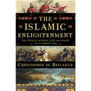 The Islamic Enlightenment by de Bellaigue, Christopher, 9780871403735