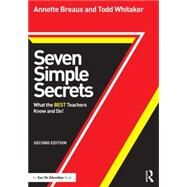 Seven Simple Secrets: What the Best Teachers Know and Do! by Breaux; Annette, 9781138013735