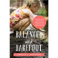 Balanced and Barefoot by Hanscom, Angela J.; Louv, Richard, 9781626253735