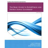 The Basic Guide to Supervision and Instructional Leadership by Glickman, Carl D.; Gordon, Stephen P.; Ross-Gordon, Jovita M., 9780132613736