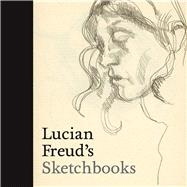 Lucian Freud's Sketchbooks by Howgate, Sarah; Gayford, Martin (CON), 9780300223736