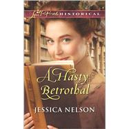 A Hasty Betrothal by Nelson, Jessica, 9780373283736