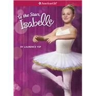 To the Stars, Isabelle by Yep, Laurence, 9781609583736