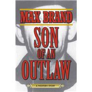 Son of an Outlaw by Brand, Max, 9781629143736