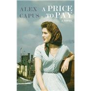 A Price to Pay by Capus, Alex; Brownjohn, John, 9781908323736