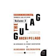 The Gulag Archipelago, 1918-1956 by Solzhenitsyn, Aleksandr I., 9780061253737