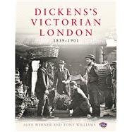 Dickens's Victorian London; 1839–1901 by Unknown, 9780091943738