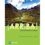 ¡Arriba! comunicación y cultura by Zayas-Bazán, Eduardo J.; Bacon, Susan; Nibert, Holly J., 9780134813738