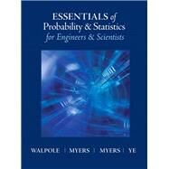 Essentials of Probability & Statistics for Engineers & Scientists by Walpole, Ronald E.; Myers, Raymond; Myers, Sharon L.; Ye, Keying E., 9780321783738