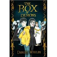 The Box of Demons by Whelan, Daniel, 9781447273738