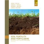 Soil Fertility and Fertilizers by Havlin, John L.; Tisdale, Samuel L.; Nelson, Werner L.; Beaton, James D., 9780135033739