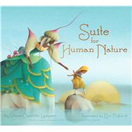 Suite for Human Nature by Lampert, Diane Charlotte; Puybaret, Eric, 9781416953739