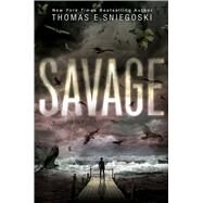 Savage by Sniegoski, Thomas E., 9781481443739