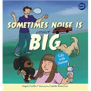 Sometimes Noise Is Big by Coelho, Angela; Robertson, Camille, 9781785923739