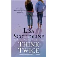 Think Twice by Scottoline, Lisa, 9781250043740