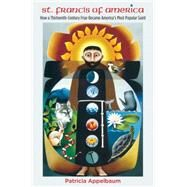 St. Francis of America by Appelbaum, Patricia, 9781469623740