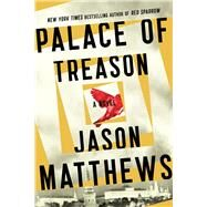 Palace of Treason A Novel by Matthews, Jason, 9781476793740