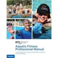 AQUATIC FITNESS PROFESSIONAL MANUAL by Aquatic Exercise Association, 9781492533740