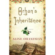 Orhan's Inheritance by Ohanesian, Aline, 9781616203740