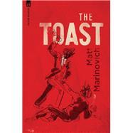 The Toast by Marinovich, Matt, 9781945293740