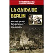 La caída de Berlin by Caballero, José Luís, 9788499173740